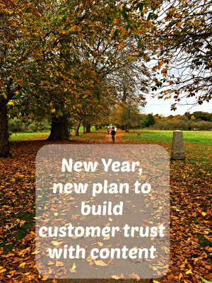 New Year's Plan: Build customer trust with content